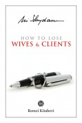 How to Lose Wives & Clients